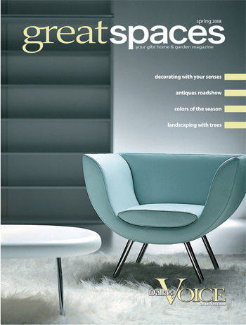 Great Spaces Magazine • April 2008