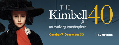 The Kimbell at 40: An Evolving Masterpiece