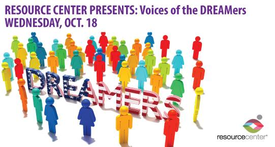 Resource Center presents Voices of the DREAMers