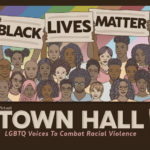 Virtual town hall to address intersection of racism, LGBTQ oppression
